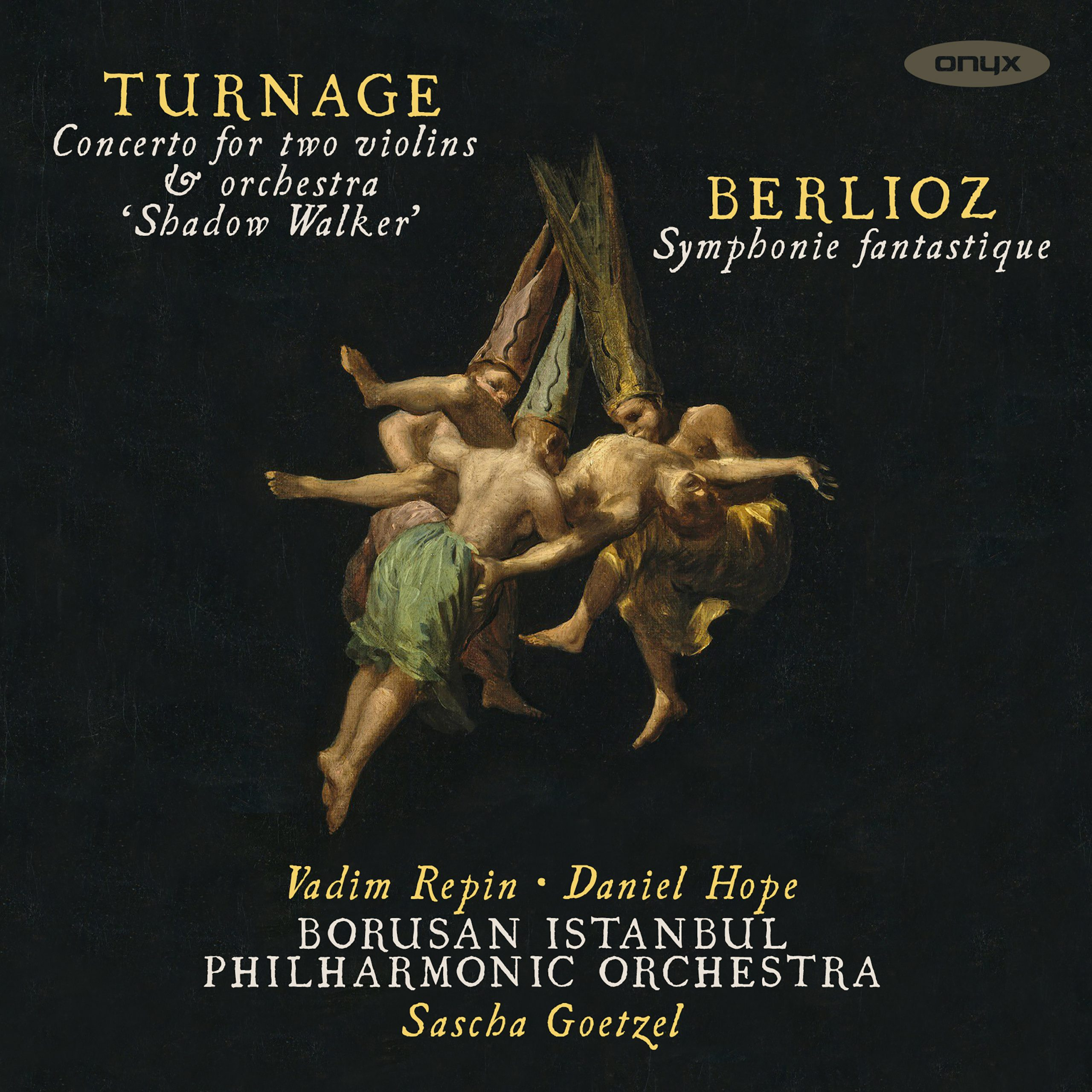 "Turnage: Concerto for 2 Violins ""Shadow Walker"" / Berlioz: Symphonie fantastique"
