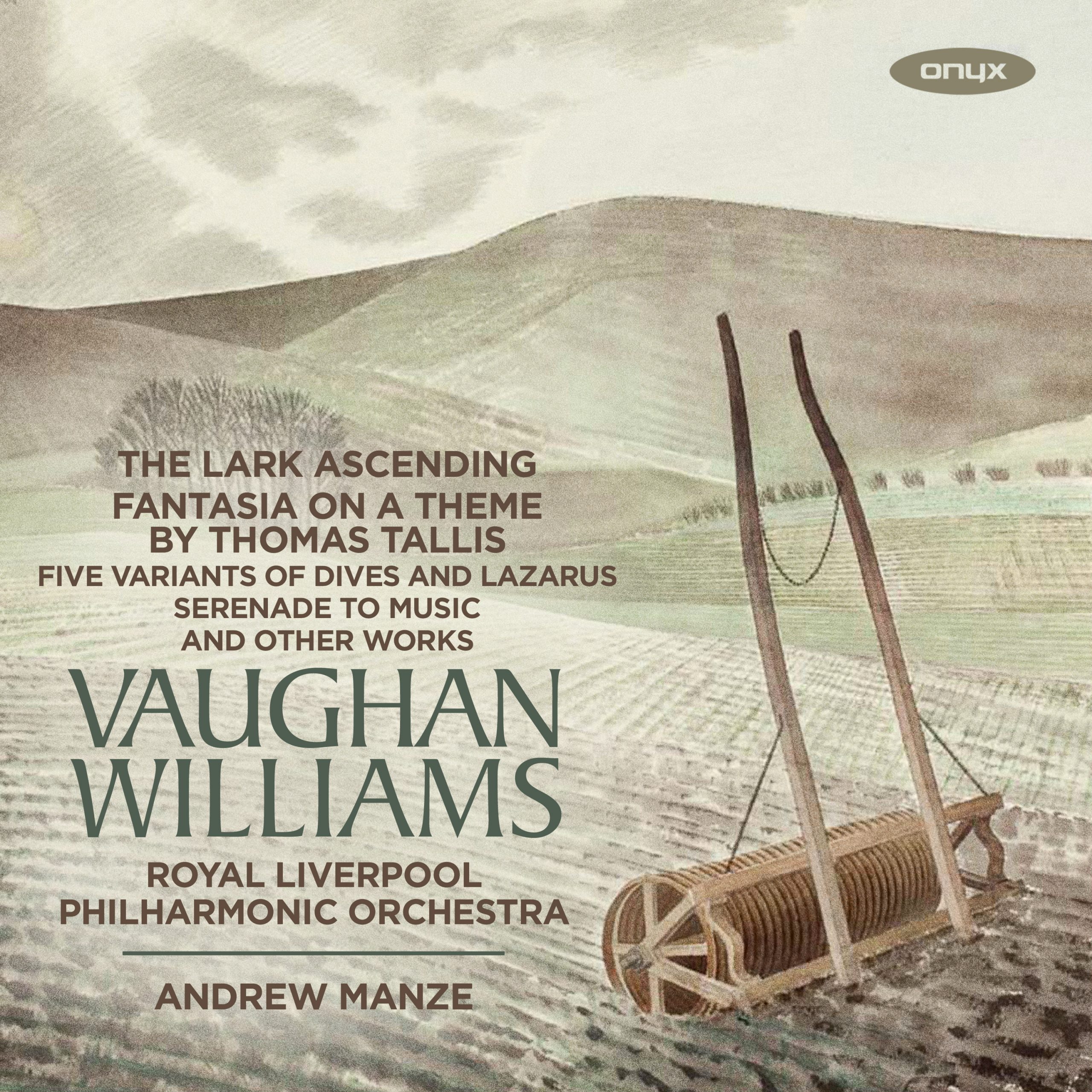 Vaughan Williams: Serenade to Music; Dives and Lazarus; The Lark Ascending; Greensleeves; English Folksong Suite