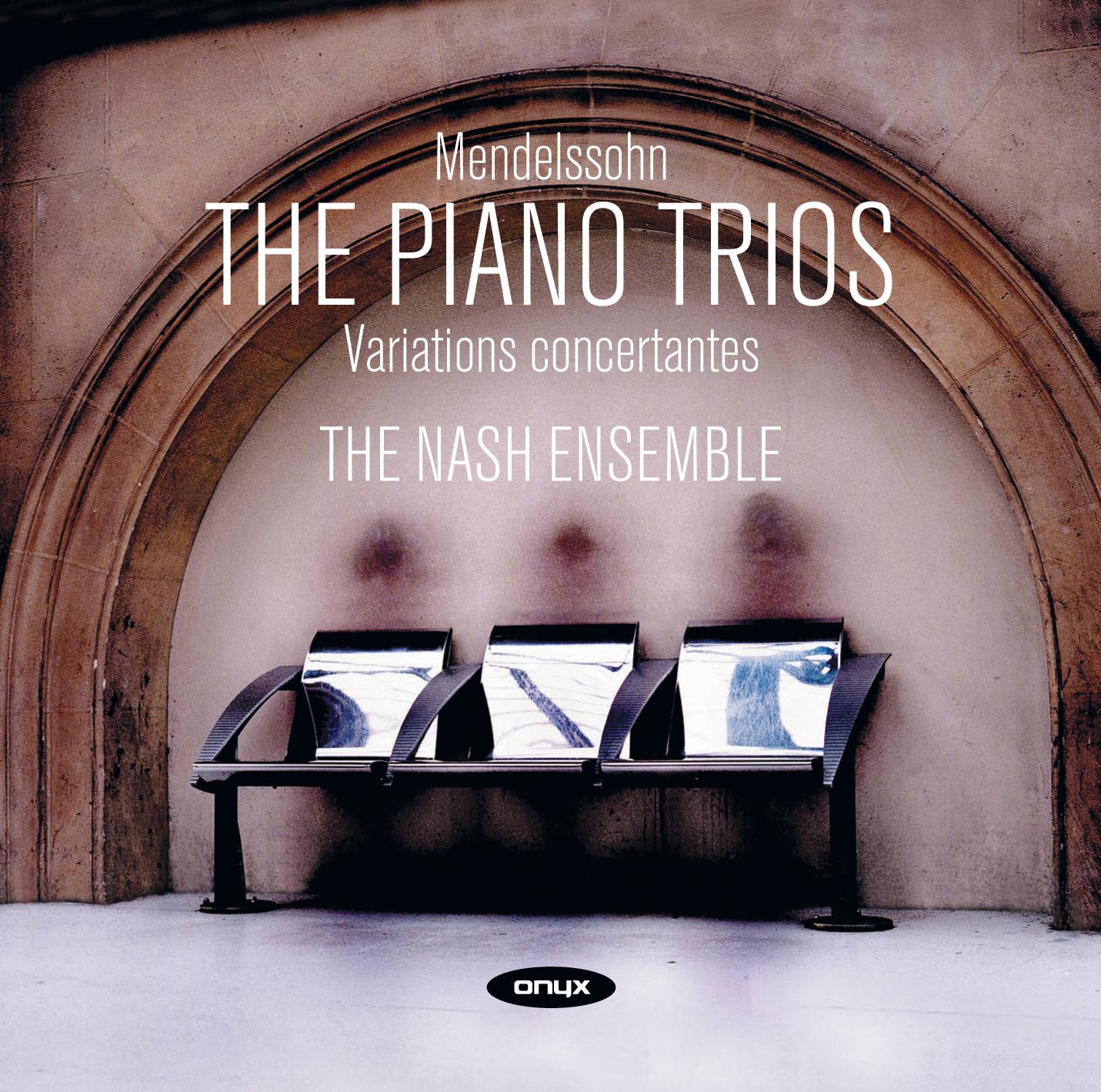 Mendelssohn: The Piano Trios; Variations Concertantes