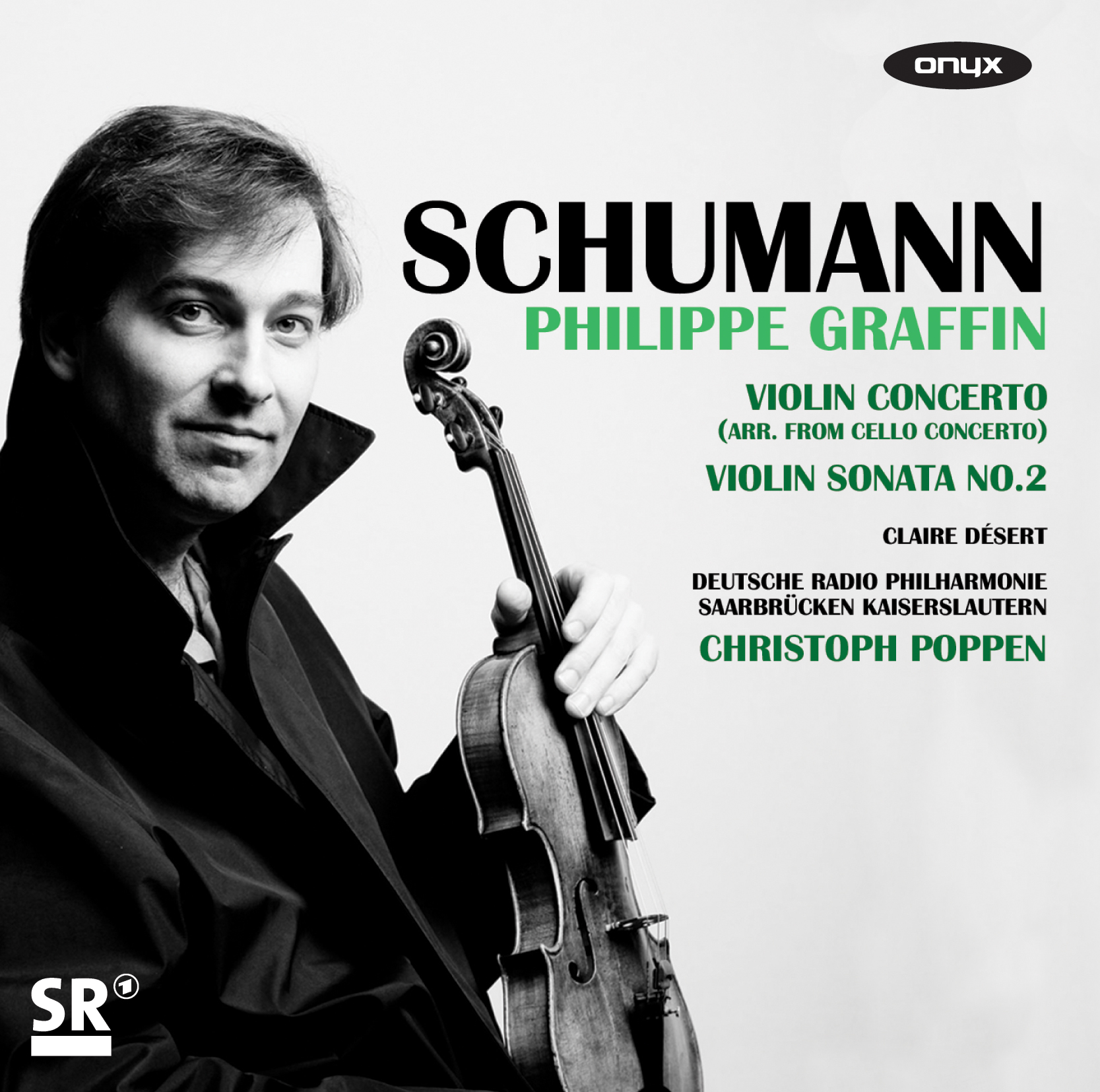 Schumann: Violin Concerto (Transcr. of Cello Concerto); Violin Sonata No. 2