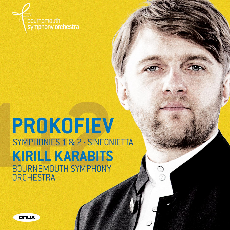 """Prokofiev: Symphonies Nos. 1 """"Classical Symphony"""" & 2; Sinfonietta"""