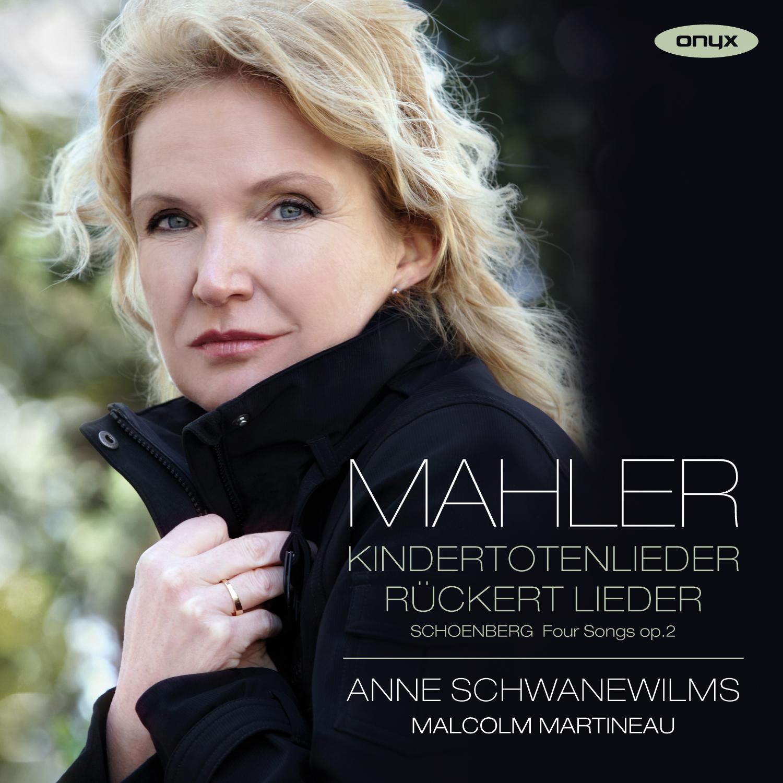 Mahler: Kindertotenlieder; Rückert Lieder / Schoenberg: 4 Lieder, Op. 2