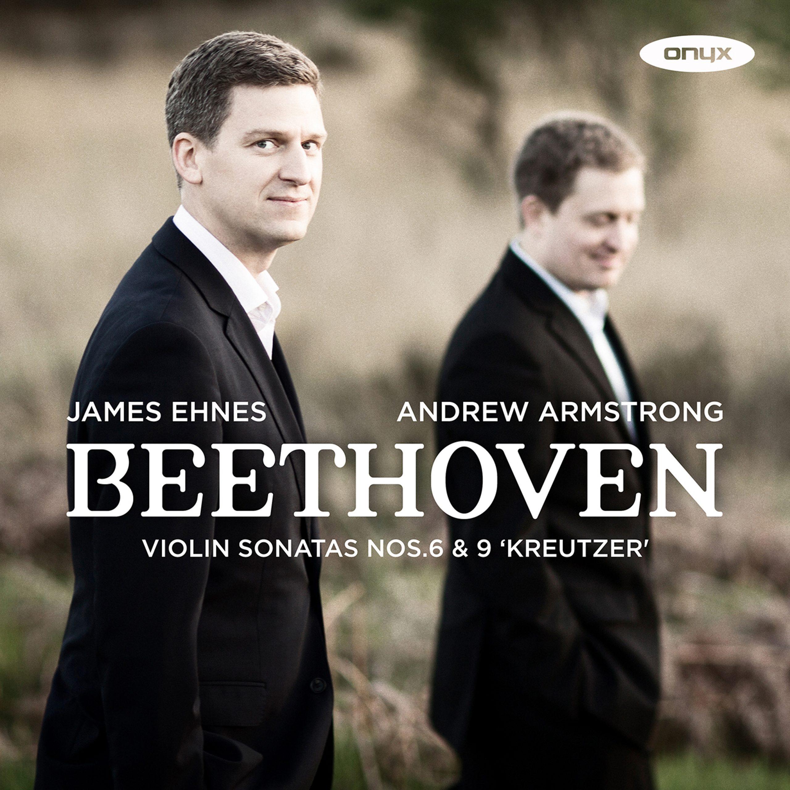 """Beethoven: Violin Sonatas No. 6 & No. 9 """"Kreutzer Sonata"""""""