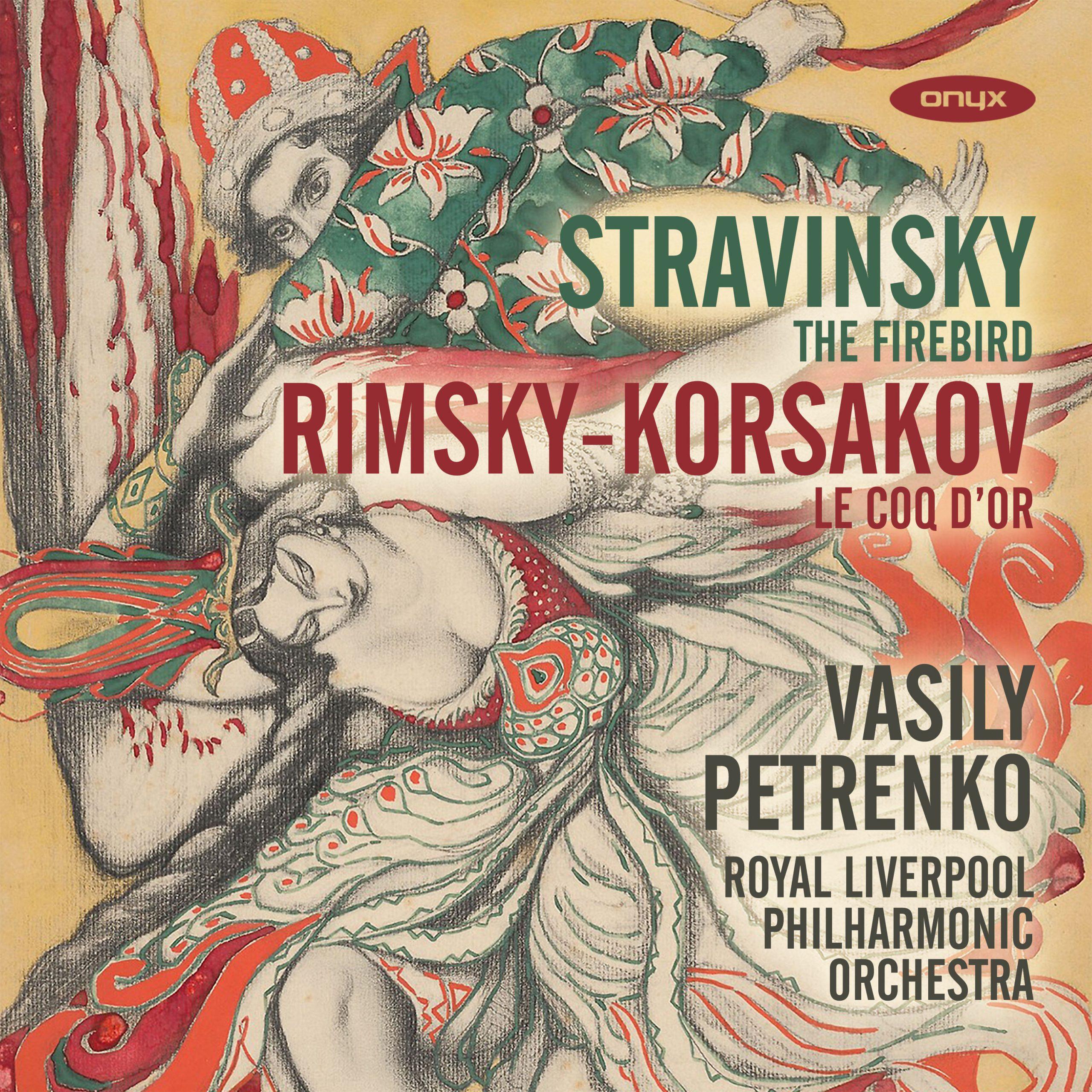Stravinsky: L'Oiseau de feu / Rimsky-Korsakov: Le Coq d'or