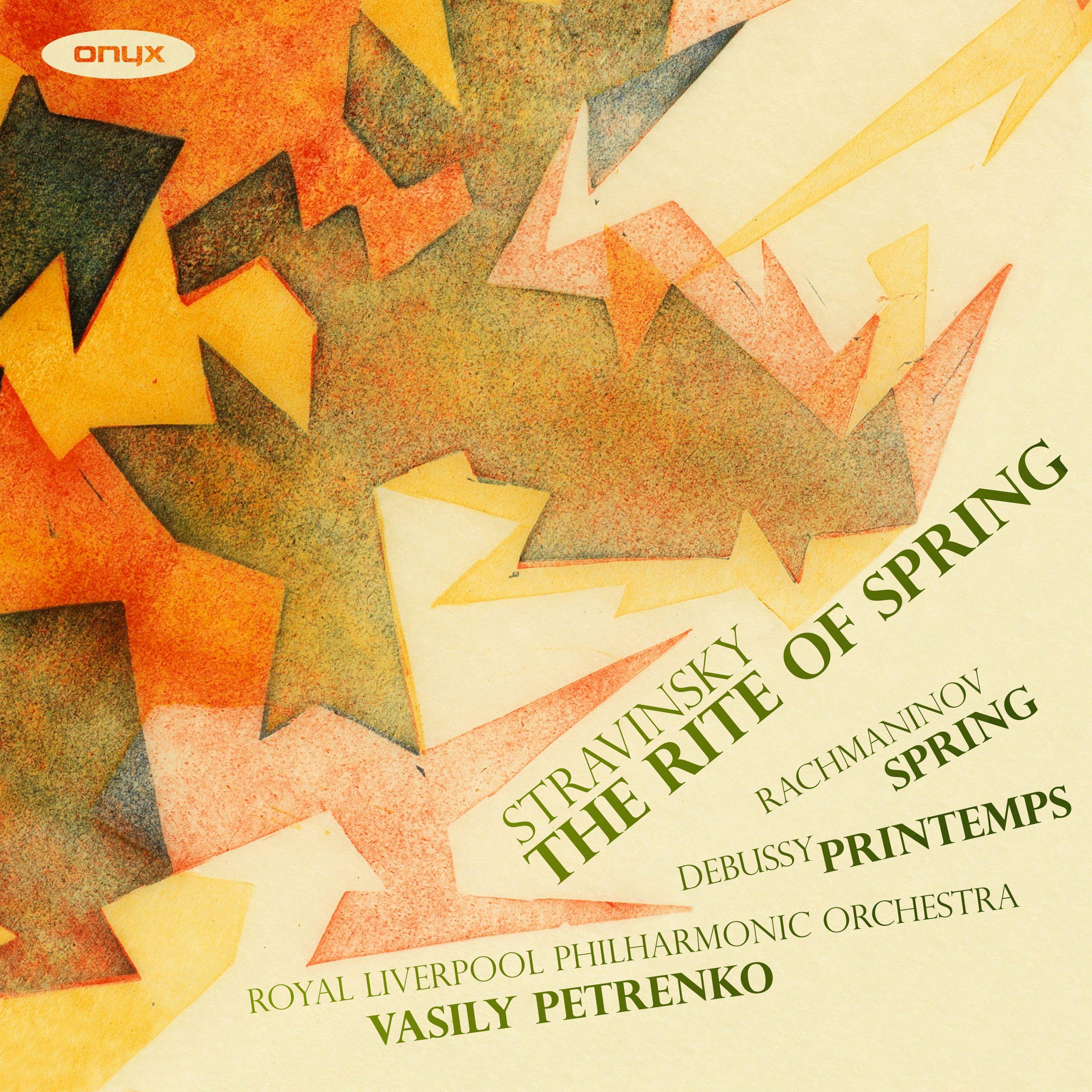 Stravinsky: Le Sacre du printemps / Rachmaninov: Spring / Debussy: Printemps