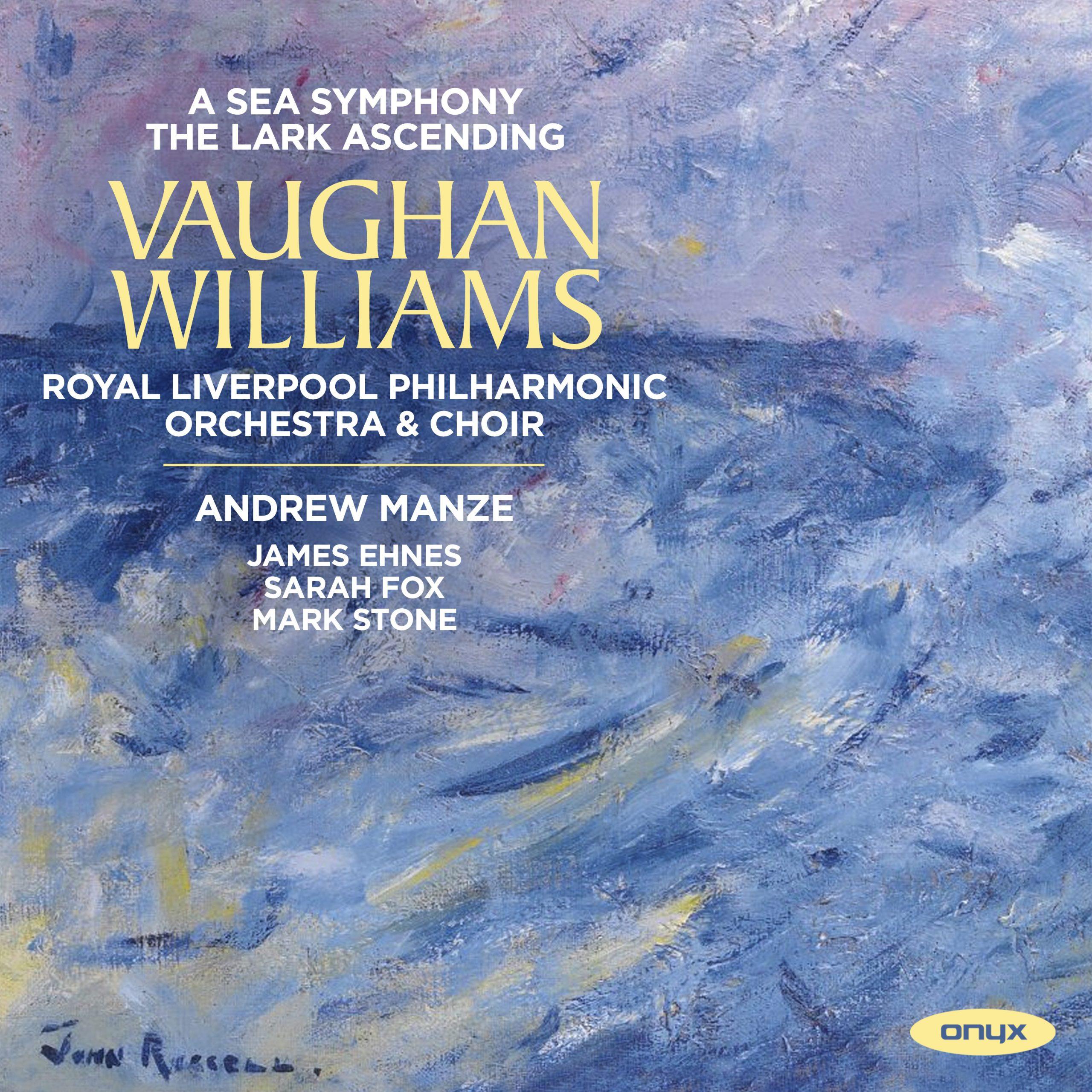 """Vaughan Williams: The Lark Ascending; Symphony No. 1 """"A Sea Symphony"""""""